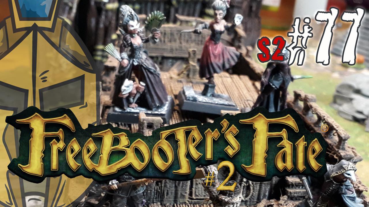Freebooter's Fate 2 – German Battle Report – Piraten vs. Bruderschaft – 2. Edition