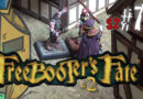 "#79 Freebooter's Fate 2 – German BatRep – Piraten vs. Bruderschaft – 2. Edition ""Zu den Waffen!"""