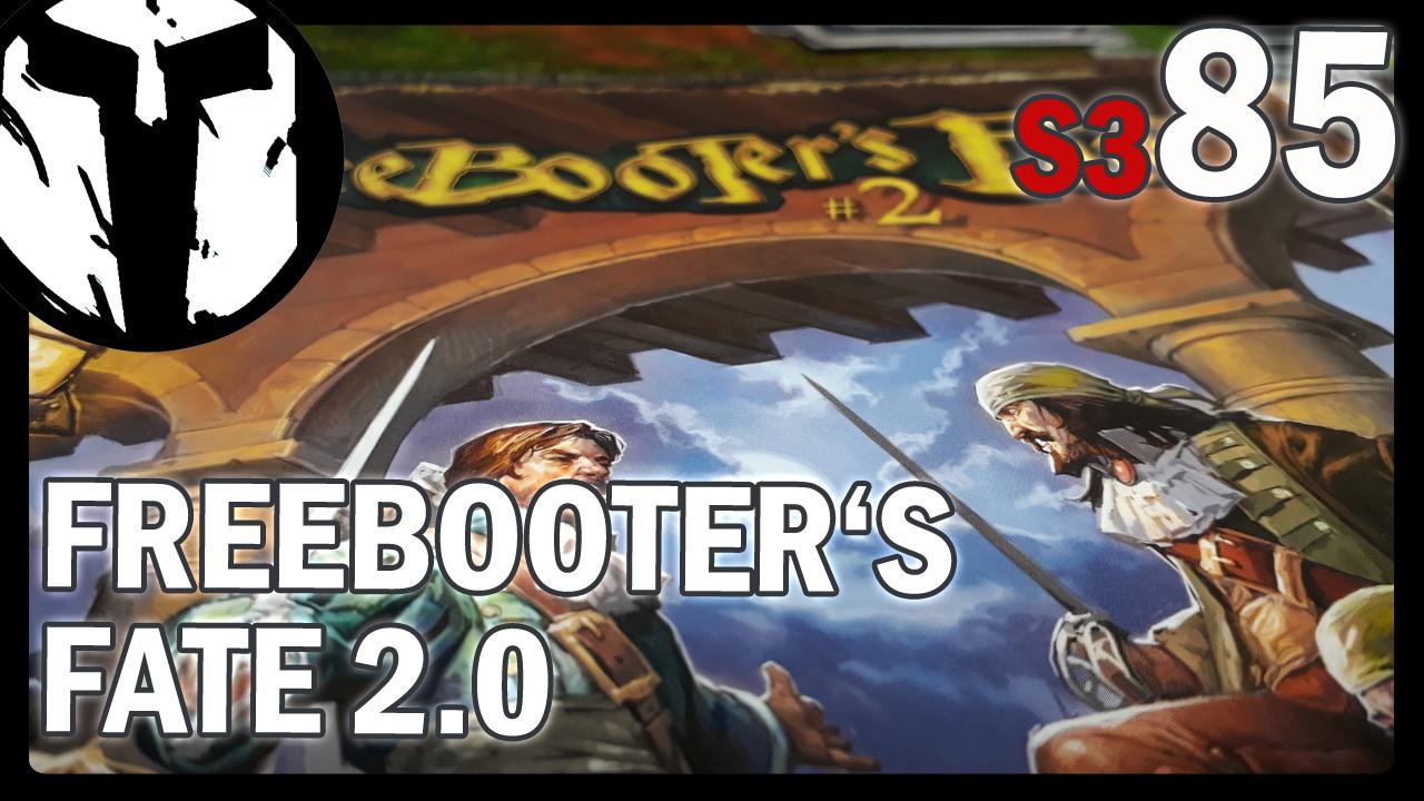 #85 – Freebooters Fate 2 – Was brauche ich zum spielen?