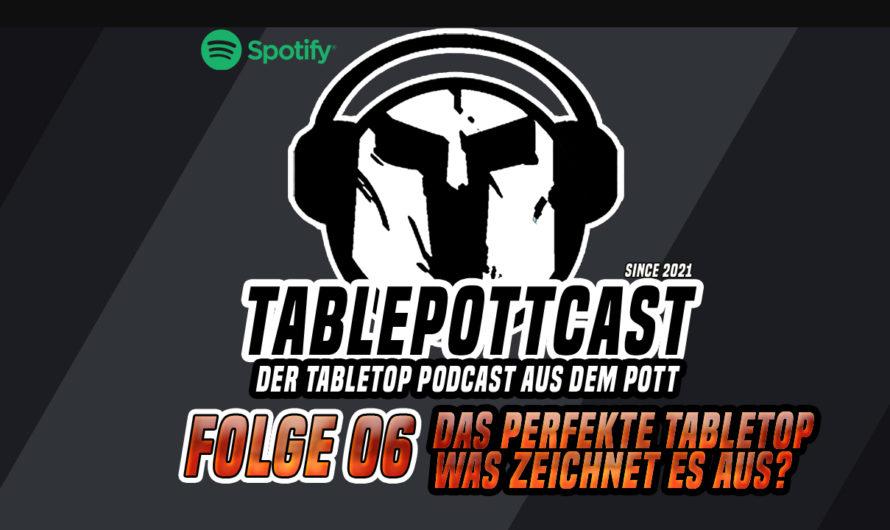 FOLGE 06 – DAS PERFEKTE TABLETOP UND WAS ES AUSZEICHNET