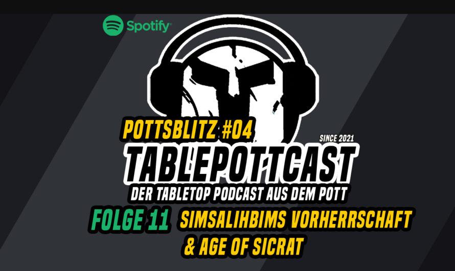 FOLGE 11 – PottsBlitz #04 – Simsalihbims Vorherrschaft & Age of Sicrat